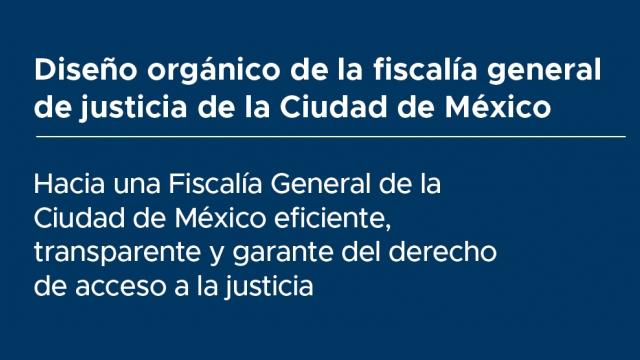 Diseño orgánico de la fiscalía general de justicia de la Ciudad de México