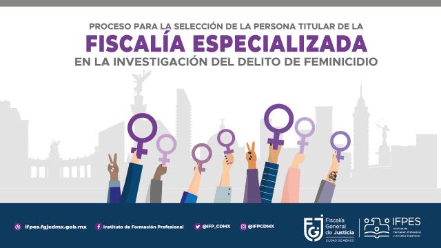 Proceso de designación titular de la Fiscalía de Feminicidio