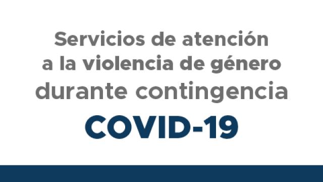 Servicios de atención a la violencia de género durante contingencia COVID-19
